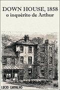 Down House, 1858: o inquérito de Arthur